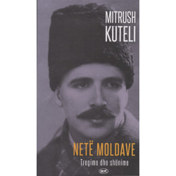 Nete moldave, Mitrush Kuteli