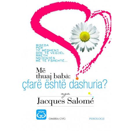 Me thuaj baba, cfare eshte dashuria, Jacques Salome