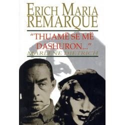 Thuame se me dashuron, Erich Maria Remarque