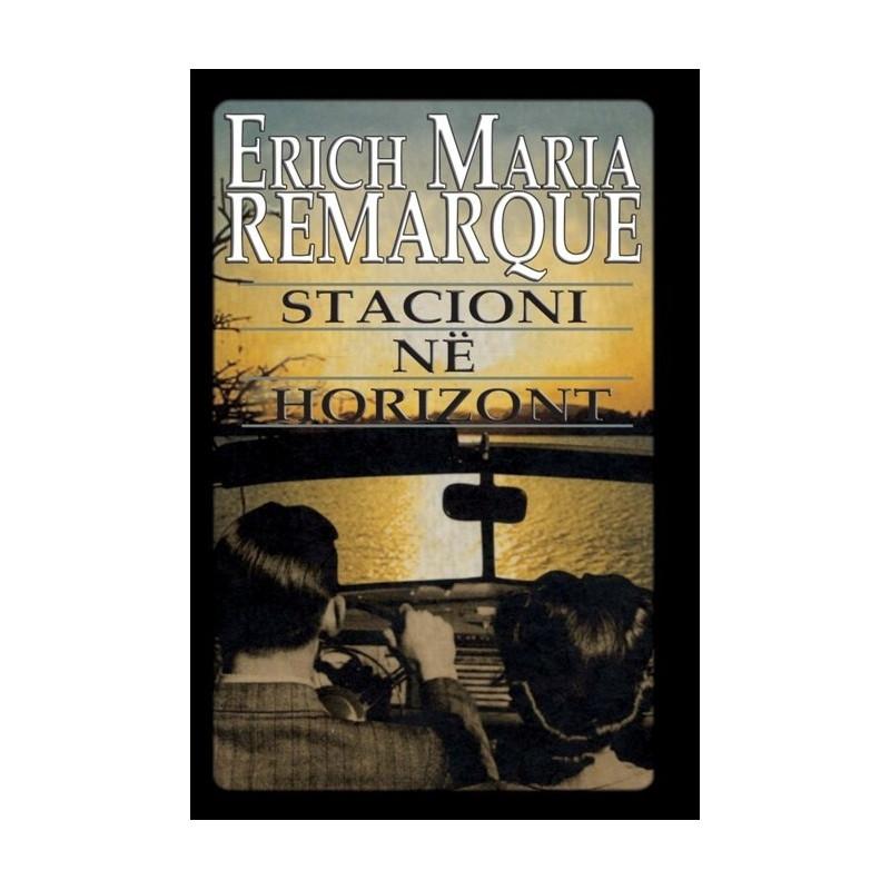 Stacioni ne horizont, Erich Maria Remarque