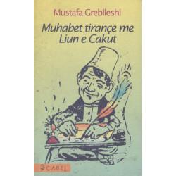 Muhabet tirance me Liun e Cakut, Mustafa Greblleshi