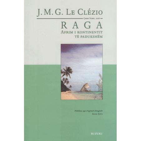 Raga, J. M. G. Le Clezio
