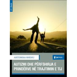 Autizmi dhe perfshirja e prinderve ne trajtimin e tij, Artemisa Shehu