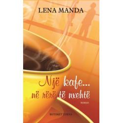 Nje kafe... në rere te nxehte, Lena Manda