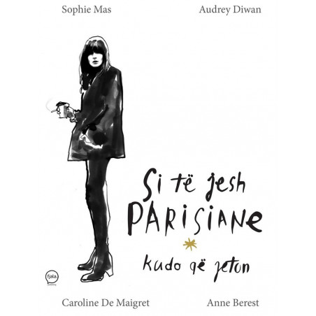 Si te jesh parisiane kudo qe jeton, Anne Berest, Audrey Diwan, Caroline de Maigret, Sophie Mas