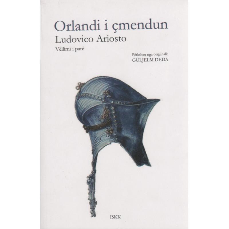 Orlandi i cmendun, Ludovico Ariosto, vol. 1