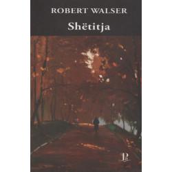 Shetitja, Robert Walser