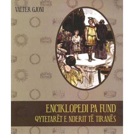 Enciklopedi pa fund, Qytetaret e nderit te Tiranes, Valter Gjoni