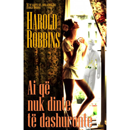 Ai qe nuk dinte te dashuronte, Harold Robbins