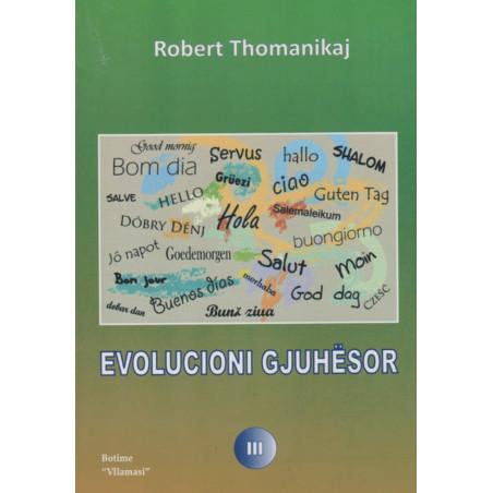 Evolucioni gjuhesor, Robert Thomanikaj, vol. 3