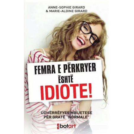 Femra e perkryer eshte idiote, Anne-Sophie Girard, Marie-Aldine Girard