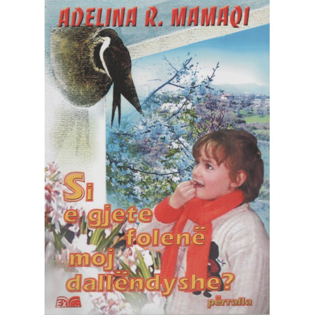 Si e gjete folene moj dallendyshe, Adelina R. Mamaqi