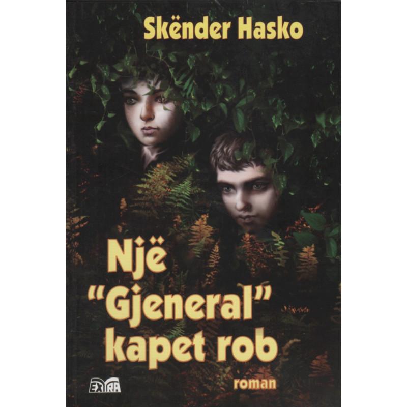 Nje gjeneral kapet rob, Skender Hasko