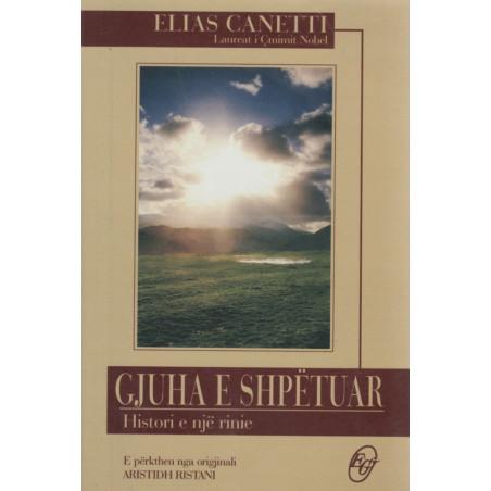 Gjuha e shpetuar, histori e nje rinie, Elias Canetti