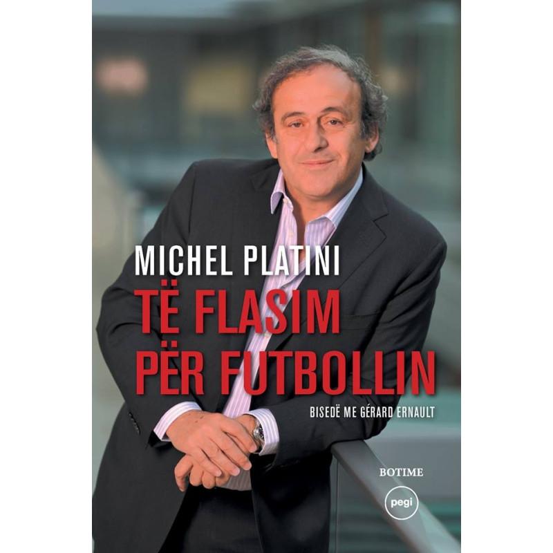 Te flasim per futbollin, Michel Platini