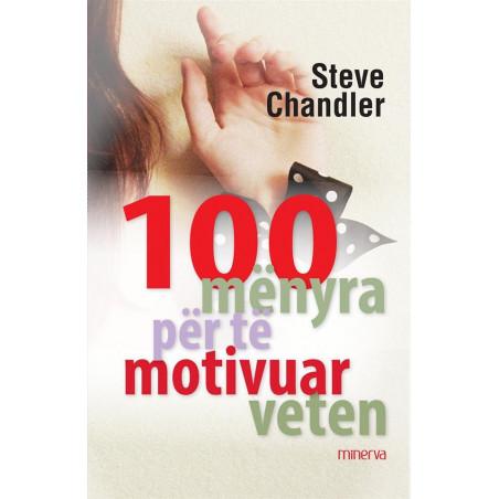 100 menyra per te motivuar veten, Steve Chandler