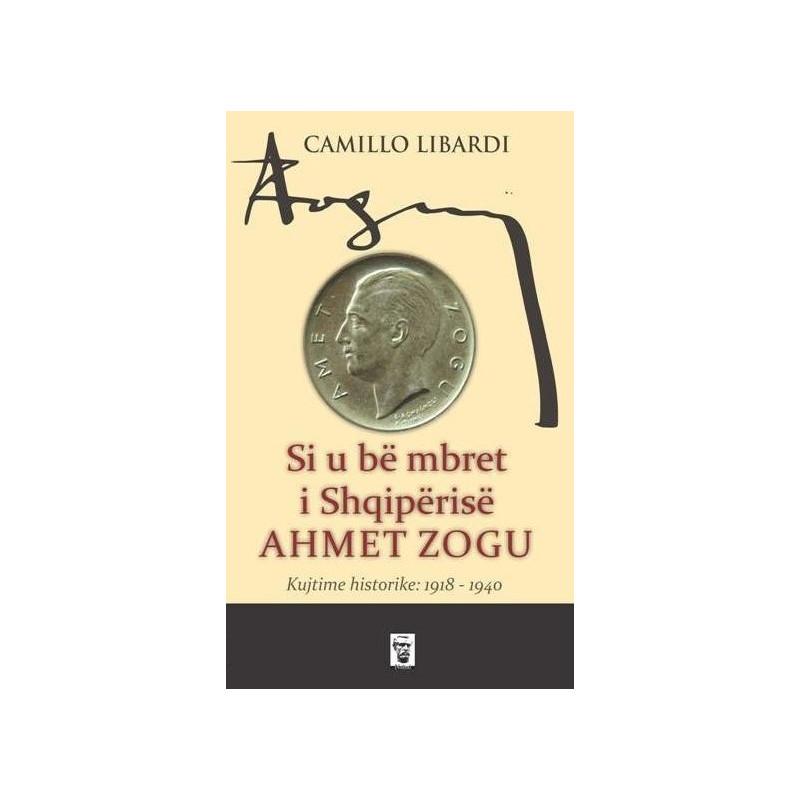 Si u be mbret i Shqiperise Ahmet Zogu, Camillo Libardi