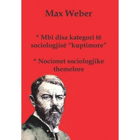 Mbi disa kategori te sociologjise kuptimore, Max Weber