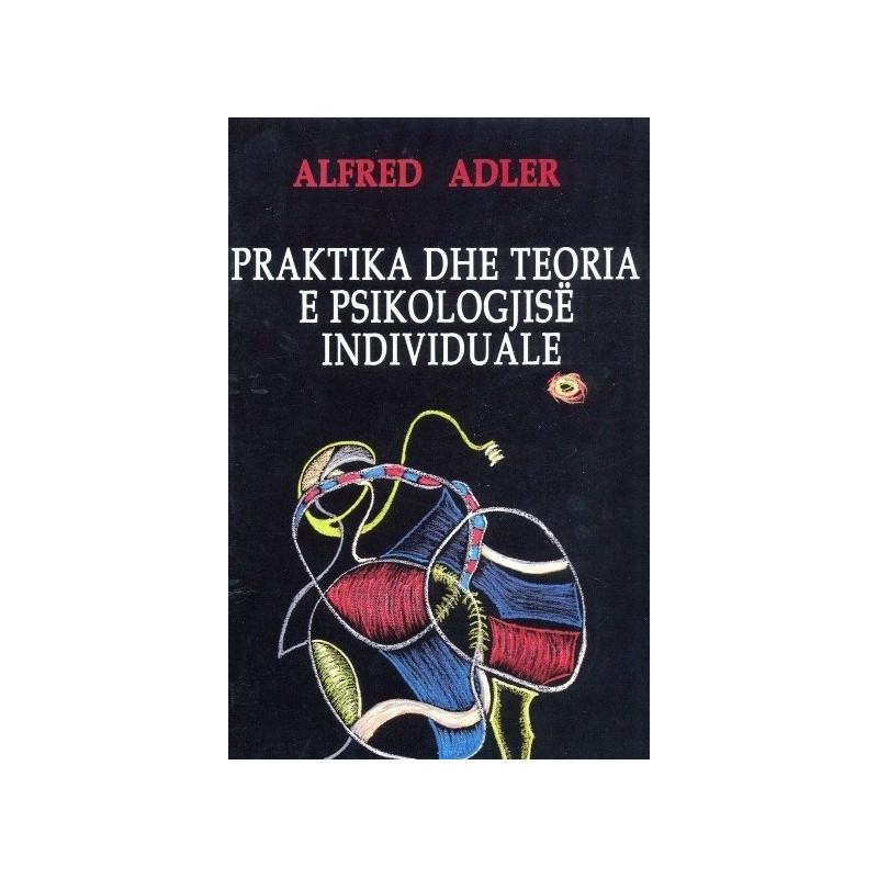 Praktika dhe teoria e psikologjise individuale, Alfred Adler