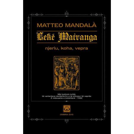 Leke Matranga, njeriu, koha, vepra, Matteo Mandala