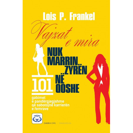 Vajzat e mira nuk marrin zyren ne qoshe, Lois P. Frankel