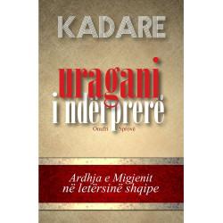 Uragani i nderprere, Ismail Kadare