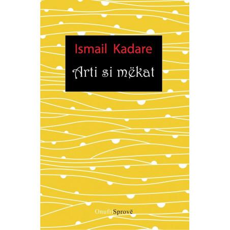 Arti si mekat, Ismail Kadare