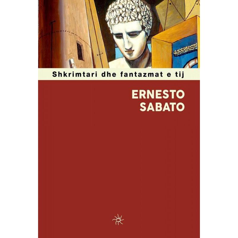 Shkrimtari dhe fantazmat e tij, Ernesto Sabato