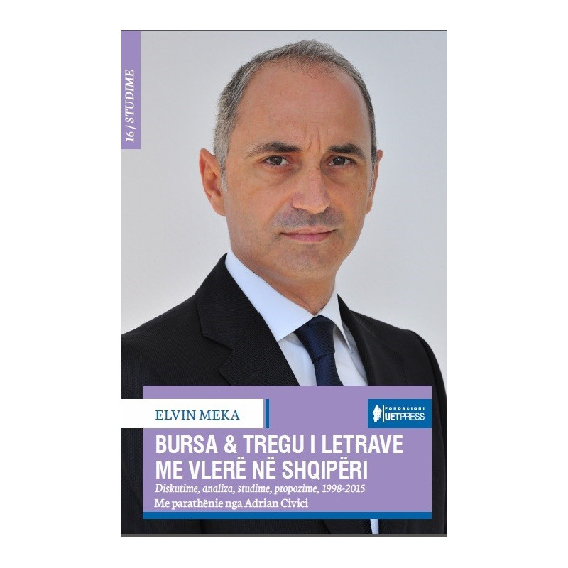 Bursa dhe tregu i letrave me vlere ne Shqiperi, Elvin Meka