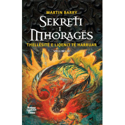 Sekreti i Mhorages, Thellesite e liqenit te harruar, vol. 3, Martin Barry