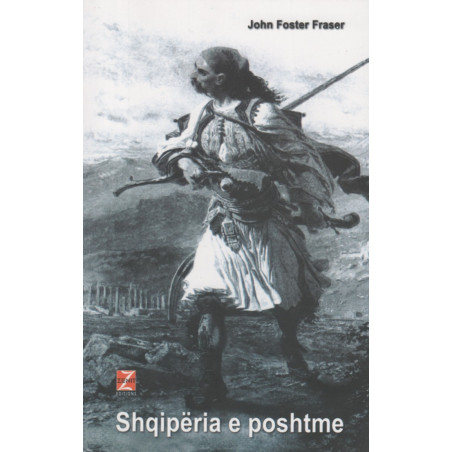 Shqiperia e poshtme, John Foster Fraser