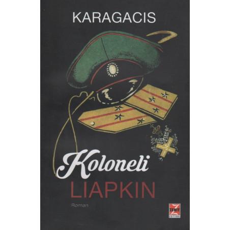 Koloneli Liapkin, Mihail Karagacis