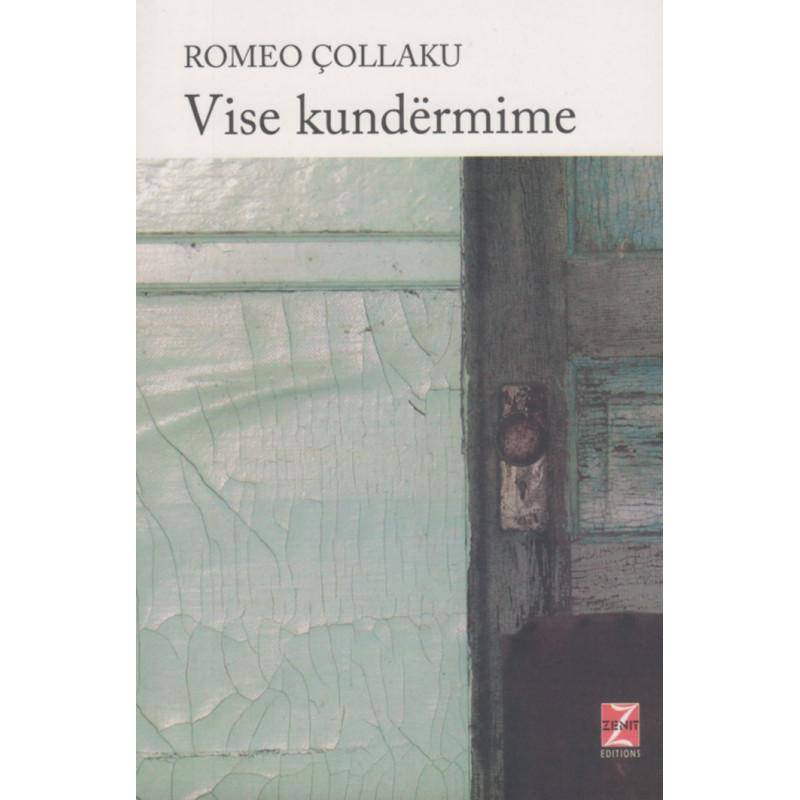 Vise kundermime, Romeo Collaku