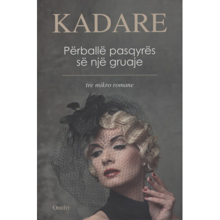 Perballe pasqyres se nje gruaje, Ismail Kadare