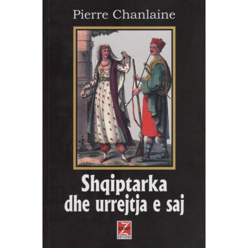 Shqiptarka dhe urrejtja e saj, Pierre Chanlaine