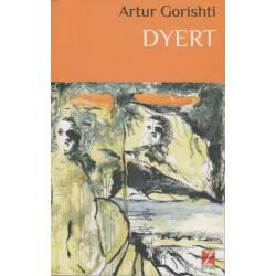 Dyert, Artur Gorishti