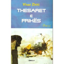Thesaret e frikes, Visar Zhiti