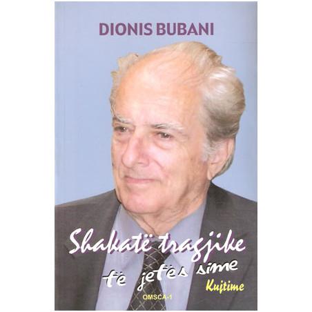 Shakate tragjike te jetes sime, Dionis Bubani