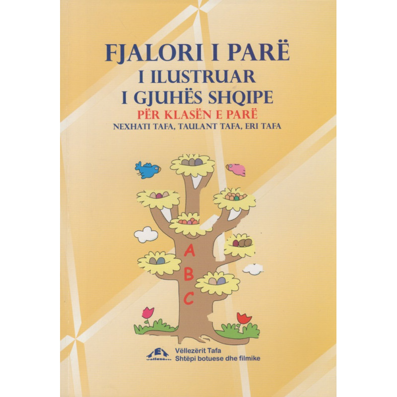 Fjalori i pare i ilustruar i gjuhes shqipe per klasen e pare, Nexhati Tafa, Taulant Tafa, Eri Tafa
