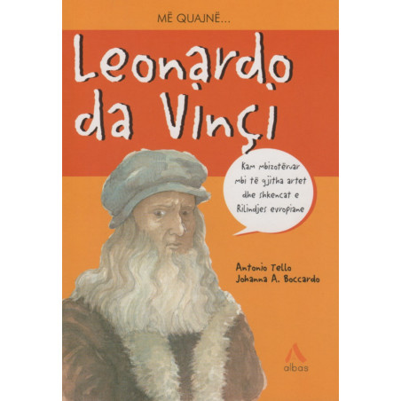 Me quajne Leonardo da Vinci, Antonio Tello, Johanna A. Boccardo
