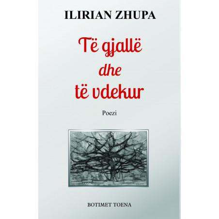 Te gjalle dhe te vdekur, Ilirian Zhupa