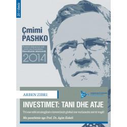 Investimet, tani dhe atje, Arben Zibri