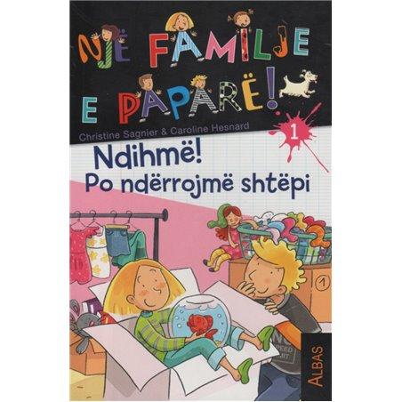 Nje familje e papare, Ndihme! Po nderrojme shtepi, Christine Sagnier, Caroline Hesnard, libri i pare