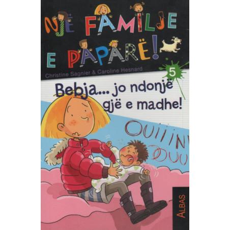 Nje familje e papare, Bebja... jo ndonje gje e madhe, Christine Sagnier, Caroline Hesnard, libri i peste