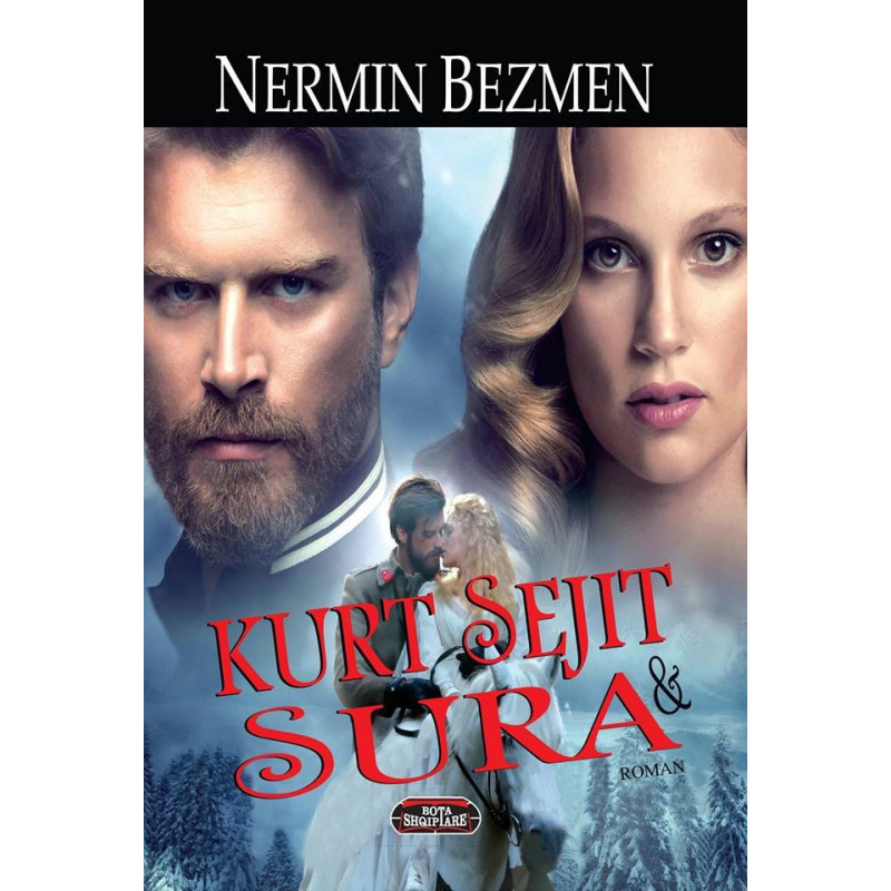 Kurt Sejit dhe Sura, Nermin Bezmen