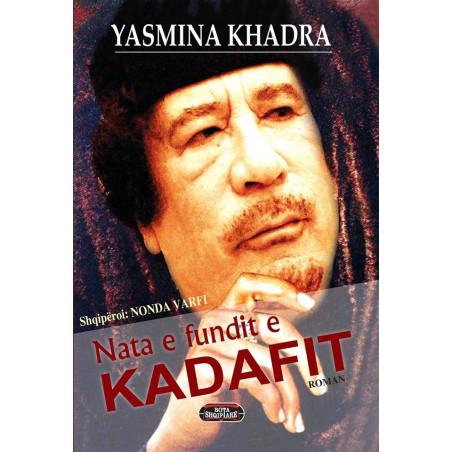 Nata e fundit e Kadafit, Yasmina Khadra