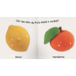 Bota e bebes, Frutat