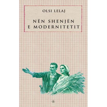 Nen shenjen e modernitetit, Olsi Lelaj
