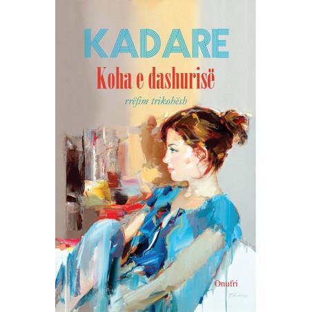Koha e dashurise, Ismail Kadare