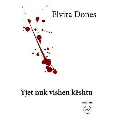 Yjet nuk vishen keshtu, Elvira Dones